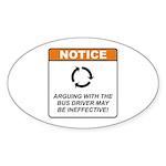 Bus Driver / Argue Sticker (Oval 50 pk)