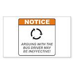 Bus Driver / Argue Sticker (Rectangle 10 pk)