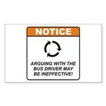 Bus Driver / Argue Sticker (Rectangle 50 pk)