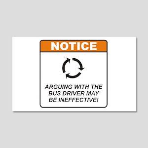 Bus Driver / Argue 22x14 Wall Peel