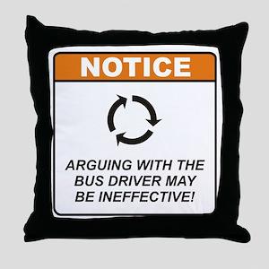 Bus Driver / Argue Throw Pillow