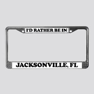 Rather be in Jacksonville License Plate Frame