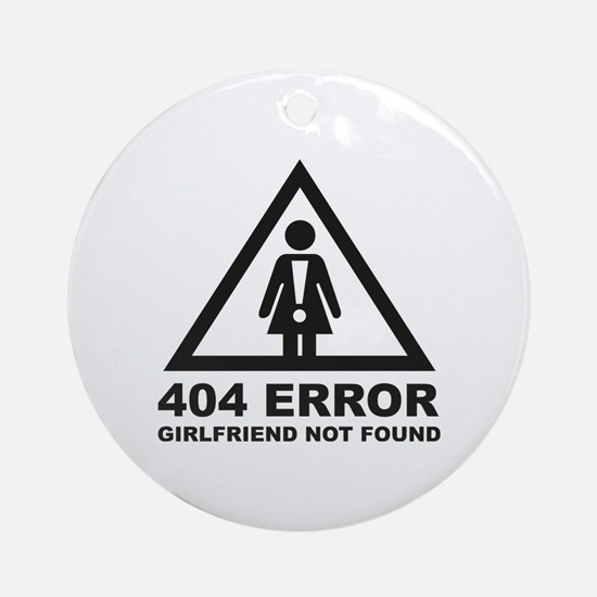Girlfriend Not Found Ornament (Round)
