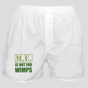 ME is not for wimps Boxer Shorts