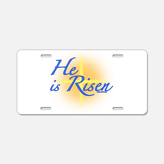 He is Risen Aluminum License Plate