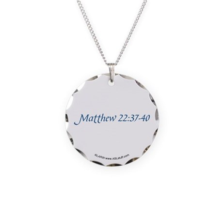 Matthew 22:37-40 Necklace Circle Charm