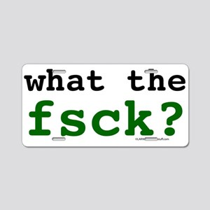 Whafsck? Aluminum License Plate