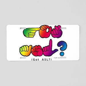 Got ASL? Rainbow SQ CC Aluminum License Plate