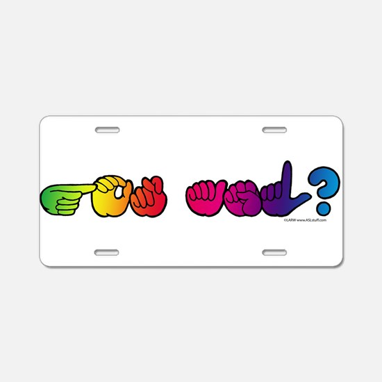 Got ASL? Rainbow Aluminum License Plate