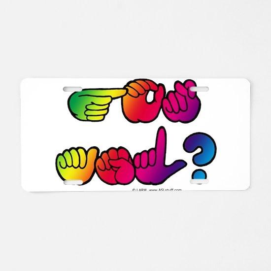 Got ASL? Rainbow SQ Aluminum License Plate