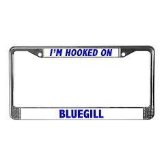 I'm Hooked On Bluegill License Plate Frame