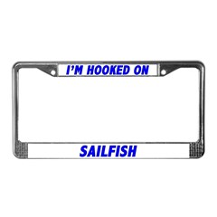 I'm Hooked On Sailfish License Plate Frame