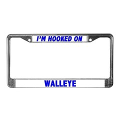 I'm Hooked On Walleye License Plate Frame