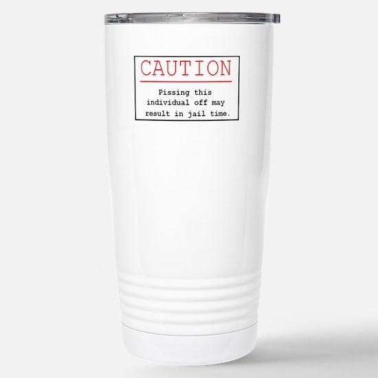 """You've Been Warned"" Stainless Steel Travel Mug"