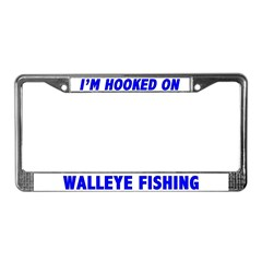 I'm Hooked On Walleye Fishing License Plate Frame