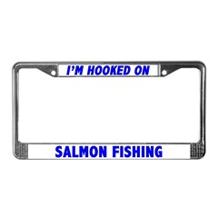 I'm Hooked On Salmon Fishing License Plate Frame