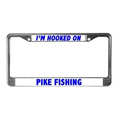I'm Hooked On Pike Fishing License Plate Frame