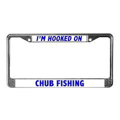 I'm Hooked On Chub Fishing License Plate Frame