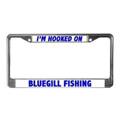I'm Hooked On Bluegill Fishing License Plate Frame