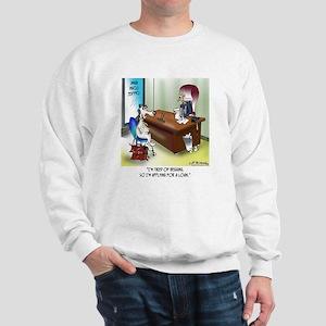 Dog Applies for a Loan Sweatshirt