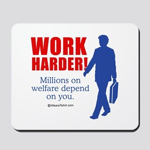 11 million on welfare depend on you -  Mousepad