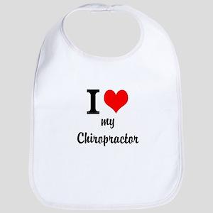 I Love My Chiropractor Bib
