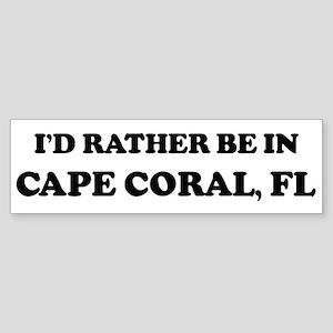 Rather be in Cape Coral Bumper Sticker