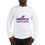 Border Patrol Secure Our Bord Long Sleeve T-Shirt