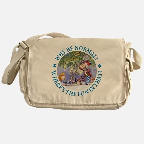 MAD HATTER - WHY BE NORMAL? Messenger Bag
