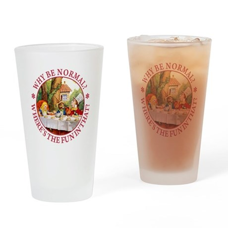 MAD HATTER - WHY BE NORMAL? Drinking Glass