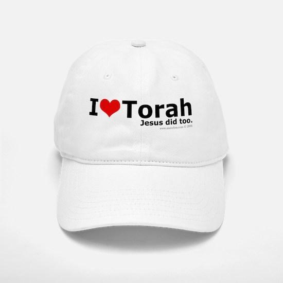 I Love Torah - Jesus Did Too Baseball Baseball Cap