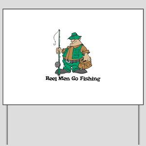 Reel Men Go Fishing Yard Sign