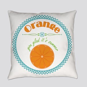 Orange You Glad It's Summer Everyday Pillow