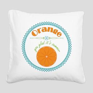 Orange You Glad It's Summer Square Canvas Pillow