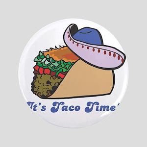 """Taco Time (Taco with Sombrero 3.5"""" Button"""