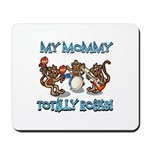 My Mommy totally rocks Mousepad