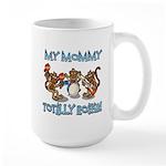 My Mommy totally rocks Large Mug