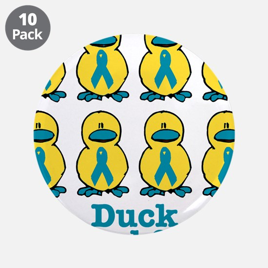 """Ducks for a Cause Cervical Ca 3.5"""" Button (10"""