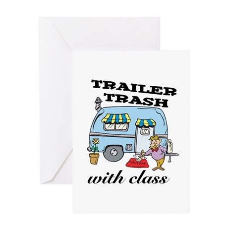 Trailer Trash with Class Greeting Card