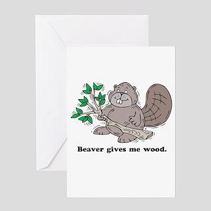 Beaver gives me Wood Greeting Card