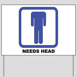 Needs Head Yard Sign