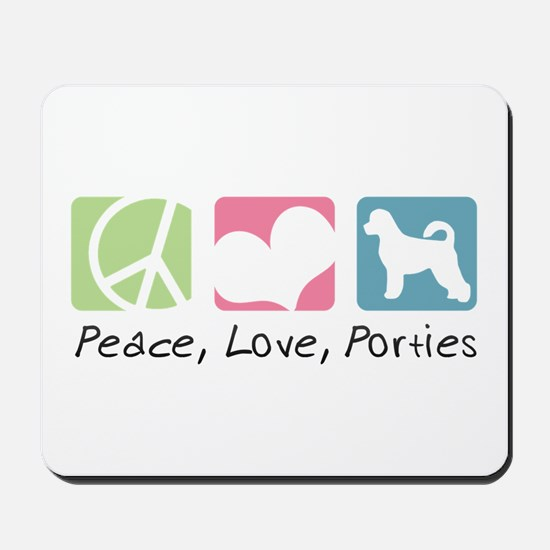 Peace, Love, Porties Mousepad