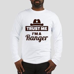 Trust me I'm a ranger Long Sleeve T-Shirt