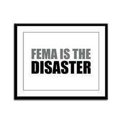 FEMA Is the Disaster Framed Panel Print