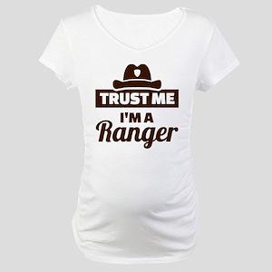 Trust me I'm a ranger Maternity T-Shirt