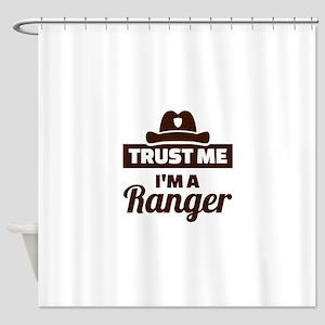 Trust me I'm a ranger Shower Curtain