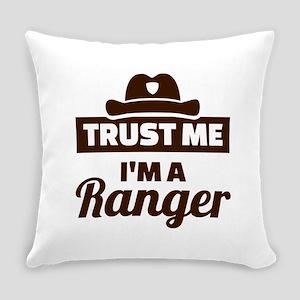 Trust me I'm a ranger Everyday Pillow