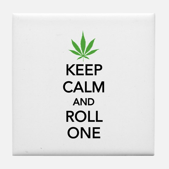 Keep calm and roll one Tile Coaster
