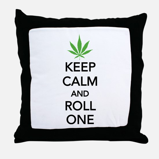 Keep calm and roll one Throw Pillow