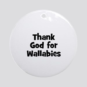 Thank God For Wallabies Ornament (Round)